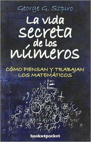 Ebooks para descargar a kindle La vida secreta de los números (Ensayo Divulgacion (books)) 8492801484 in Spanish PDF CHM ePub