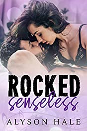 Rocked Senseless: A Stand-Alone Rock Star Romance