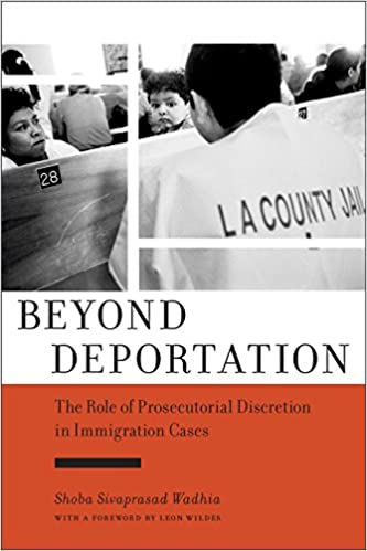 Beyond Deportation: The Role of Prosecutorial Discretion in