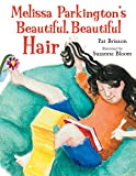Melissa Parkington's Beautiful, Beautiful Hair
