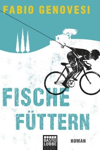 Fische füttern: Roman (Allgemeine Reihe. Bastei Lübbe Taschenbücher)