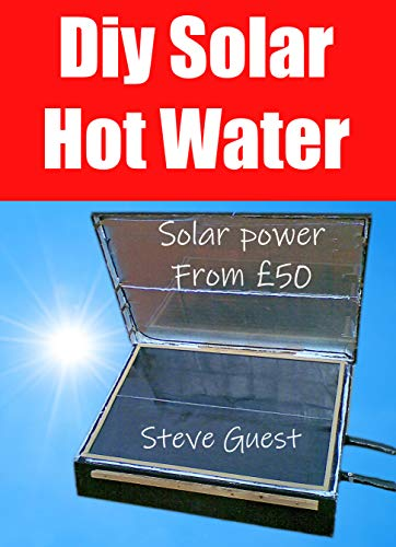 DIY Solar Hot Water, Solar power From £50: Free solar energy from this