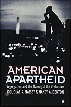 image for American Apartheid: Segregation and the Making of the Underclass