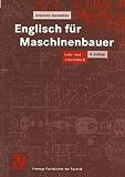 Englisch für Maschinenbauer. Lehr- und Arbeitsbuch (Viewegs Fachbücher der Technik)