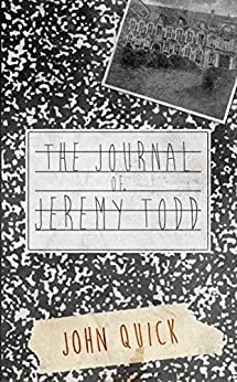 The Journal of Jeremy Todd by [Quick, John]