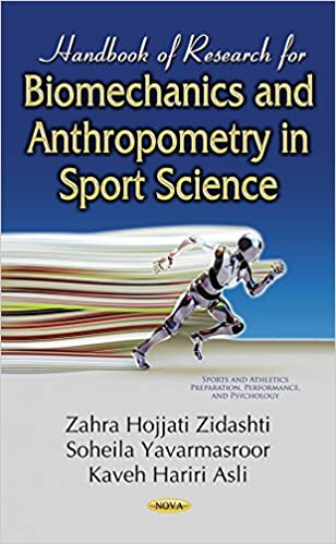 Handbook of Research for Biomechanics & Anthropometry in Sport Science (Sports and Athletics Preparation, Performance, and Psychology)