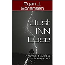 Just INN Case: A Hotelier's Guide to Crisis Management