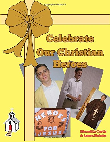 Celebrate Our Christian Heroes PDF