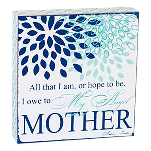 Adams and Co. All I Am I Owe to My Angel Mother Blue and White 7 x 7 inch Wood Table Top Sign