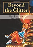 Beyond the Glitter, Dr Patricia Beckstead and Patricia Beckstead, 1449095100