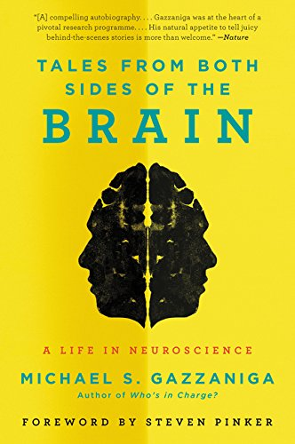 Tales from Both Sides of the Brain: A Life in Neuroscience (Side Life Of Green The)