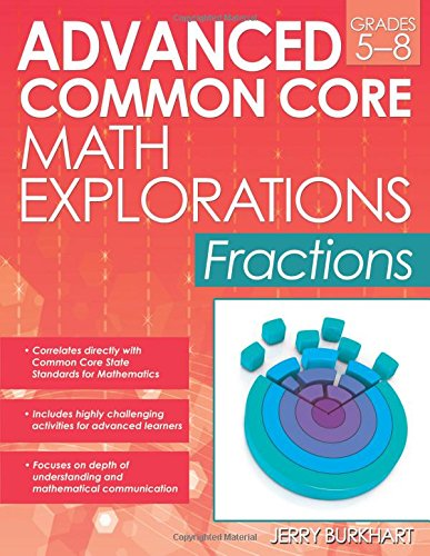 Advanced Common Core Math Explorations: Fractions