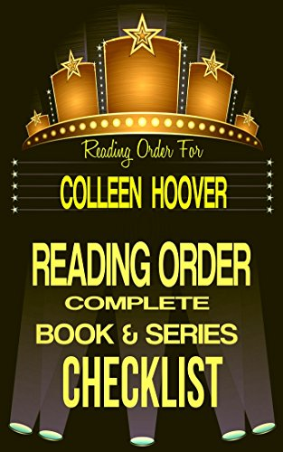 COLLEEN HOOVER: SERIES READING ORDER & INDIVIDUAL BOOK CHECKLIST: INCLUDES LISTS for THE SERIES: SLAMMED, HOPELESS, MAYBE, NEVER NEVER & MORE! (Top Romance ... Reading Order & Series Checklists 38)
