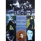 La Lingua è Testimone: Saggi, articoli, traduzioni (Italian Edition)