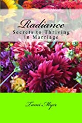 Radiance: Secrets to Thriving in Marriage Kindle Edition