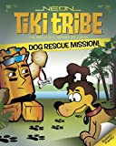 Bedtime Stories: Dog Rescue Mission (Telling the Truth) (Ages 4-8) (Neon Tiki Tribe)