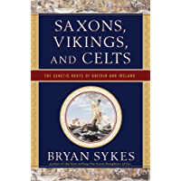 Saxons, Vikings, and Celts: The Genetic Roots of Britain and Ireland (English Edition)