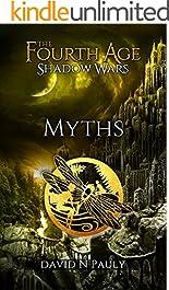 The Fourth Age  Shadow Wars:  Myths (The Fourth Age Shadow Wars Book 3)