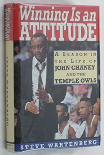 Winning Is an Attitude: A Season in the Life of John Chaney and the Temple Owls