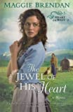 The Jewel of His Heart: A Novel (Heart of the West 2)