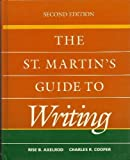 The St. Martin's Guide to Writing, Axelord, Rise B. and Cooper, Charles R., 0312002831