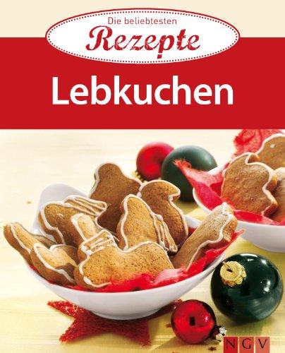 Lebkuchen: Die beliebtesten Rezepte (German Edition)
