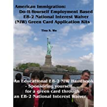 American Immigration: Do-It-Yourself Employment Based EB-2 National Interest Waiver (NIW) Green Card Application Kits
