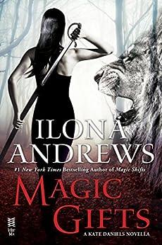 Magic Gifts: A Kate Daniels Novella by [Andrews, Ilona]