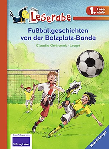 Fußballgeschichten von der Bolzplatz-Bande (Leserabe - Sonderausgaben)
