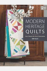 Modern Heritage Quilts: New Classics for Every Generation Paperback