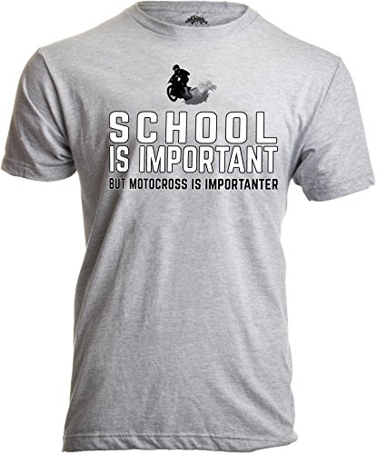 School is Important, but Motocross is Importanter | Motorcycle Dirt Bike T-Shirt-(Adult,M) Sport Grey