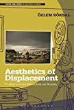 Aesthetics of Displacement: Turkey and its Minorities on Screen (Topics and Issues in National Cinema)