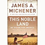 This Noble Land: My Vision For America | James A. Michener