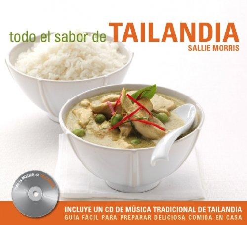 Todo El Sabor De Tailandia/ All the Flavor of Thailand (Spanish Edition)