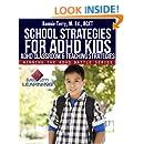 School Strategies for ADHD Kids (Winning the ADHD Battle Series Book 1)