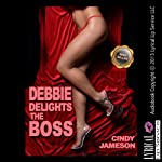 Debbie Delights the Boss   Cindy Jameson
