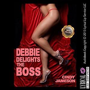 Debbie Delights the Boss Audiobook