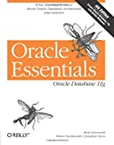 Oracle Essentials : Oracle Database 11g, Greenwald, Rick and Stackowiak, Robert, 0596514549