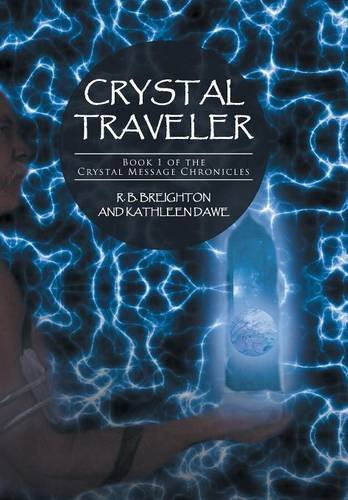 Crystal Traveler: Book 1 of the Crystal Message Chronicles ebook