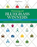 Entertaining with Bluegrass Winners Cookbook: New Recipes and Menus from Kentucky's Legendary Horse Farms