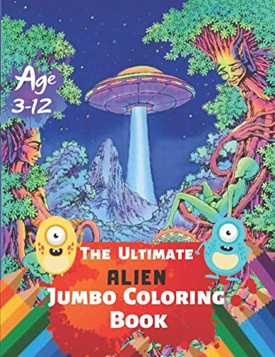 The Ultimate Alien Jumbo Coloring Book Age 3-12: Relax on an Intergalactic Journey through the Universe With 38 High-quality Illustration]()