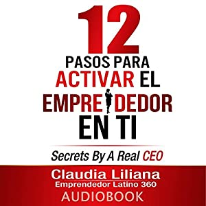 12 Pasos para Activar el Emprendedor en Ti [12 Steps to Enable the Entrepreneur in You] Audiobook
