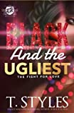 Black And the Ugliest: The Fight For Love (The Cartel Publications Presents)