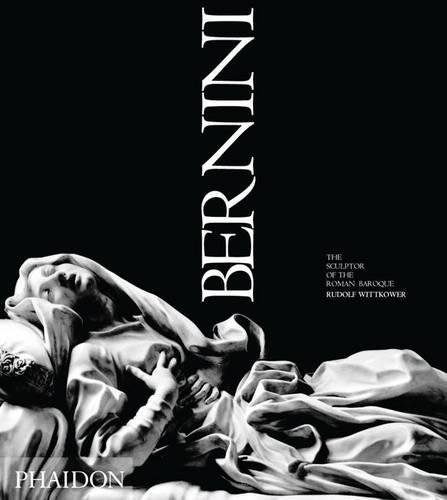 Bernini: The Sculptor of the Roman Baroque