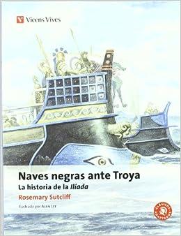 Naves Negras Ante Troya N/c (clásicos Adaptados) - 9788431648893 por Rosemary Sutcliff epub