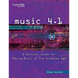 Music 4.1: A Survival Guide for Making Music in the Internet Age