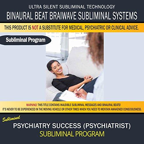 Psychiatry Success (Psychiatrist)