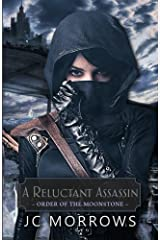 A Reluctant Assassin (Order of the MoonStone) (Volume 1) Paperback