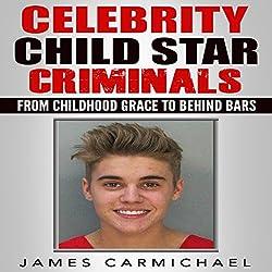 Celebrity Child Star Criminals