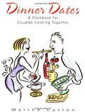 Dinner Dates: A Cookbook for Couples Cooking Together
